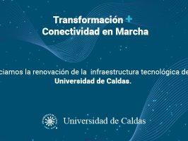 Inicia la renovación de la infraestructura tecnológica de la Universidad de Caldas